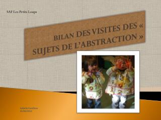 BILAN  DES VISITES DES  �  SUJETS DE L�ABSTRACTION �