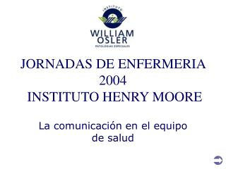 JORNADAS DE ENFERMERIA 2004  INSTITUTO HENRY MOORE