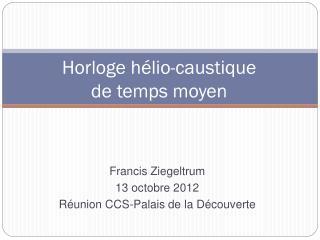 Francis Ziegeltrum 13  octobre  2012 Réunion CCS-Palais de la  Découverte