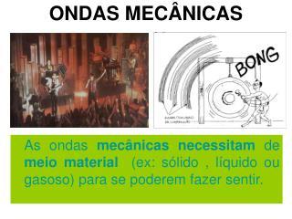 ONDAS MECÂNICAS