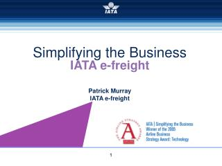 IATA e-freight Patrick Murray  IATA e-freight