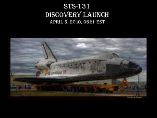 STS-131 Discovery Launch April 5, 2010, 0621 EST