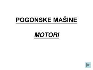 POGONSKE MAŠINE MOTORI