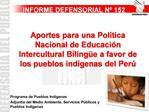 Aportes para una Pol tica Nacional de Educaci n Intercultural Biling e a favor de los pueblos ind genas del Per