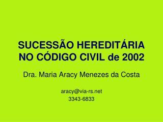 SUCESSÃO HEREDITÁRIA NO CÓDIGO  CIVIL de 2002