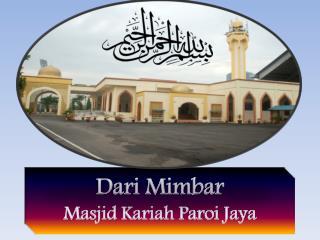 Dari  Mimbar Masjid Kariah Paroi Jaya