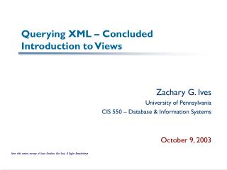 Querying XML   Concluded Introduction to Views