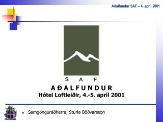 A Ð A L F U N D U R Hótel Loftleiðir, 4.-5. apríl 2001