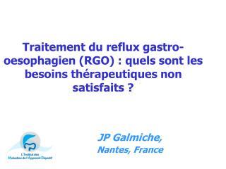 Traitement du reflux gastro-oesophagien RGO : quels sont les besoins th rapeutiques non satisfaits