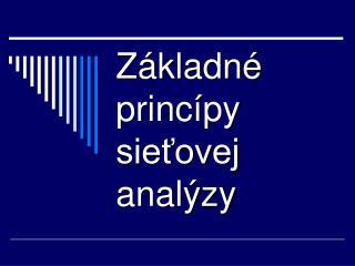 Základné princípy sieťovej analýzy