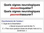 Quels signes neurologiques doivent inqui ter Quels signes neurologiques peuvent rassurer