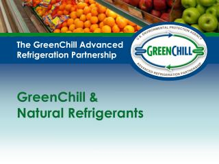 The GreenChill Advanced Refrigeration Partnership