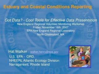 U.S. EPA -  ORD. NHEERL Atlantic Ecology Division Narragansett, Rhode Island