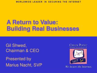 A Return to Value:  Building Real Businesses