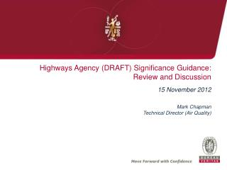 Highways Agency (DRAFT) Significance Guidance: Review and Discussion