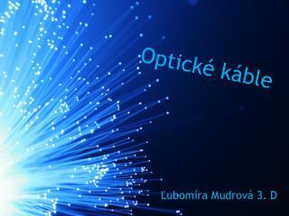Optické káble