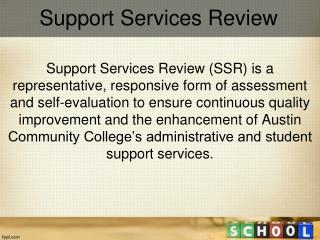 Support Services Review