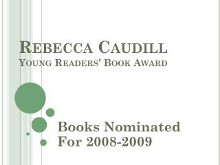 Rebecca Caudill Young Readers� Book Award