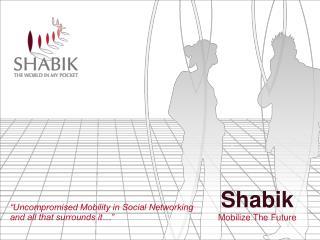 Shabik Mobilize The Future