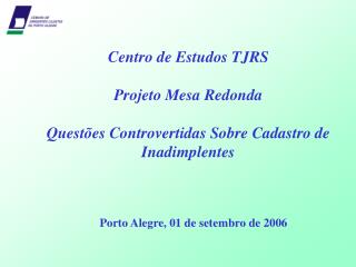 Centro de Estudos TJRS Projeto Mesa Redonda