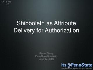 Shibboleth as Attribute Delivery for Authorization