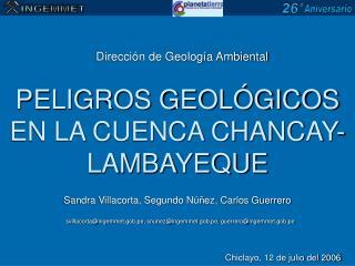 PELIGROS GEOL�GICOS EN LA CUENCA CHANCAY-LAMBAYEQUE