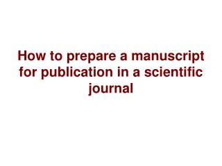 How to prepare a manuscript for publication in a scientific journal