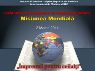 Calendar de  mulţumire şi  rugăciune pentru Misiunea  Mondială