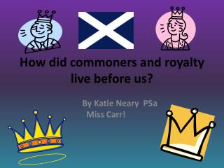 How did commoners and royalty live before us?