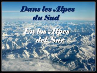 En los Alpes        del  Sur