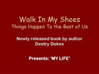 Walk In My Shoes Things Happen To the Best of Us