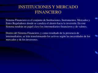 INSTITUCIONES Y MERCADO FINANCIERO