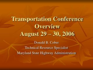 Transportation Conference Overview August 29 – 30, 2006