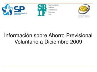 Información sobre Ahorro Previsional Voluntario a Diciembre 2009