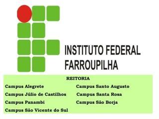REITORIA Campus Alegrete     Campus Santo Augusto