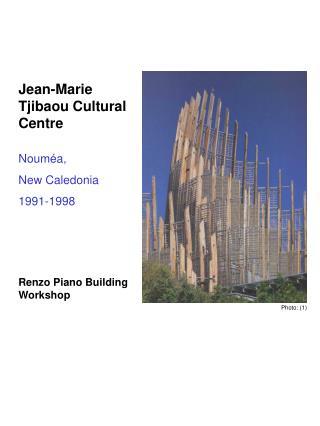 Jean-Marie Tjibaou Cultural Centre