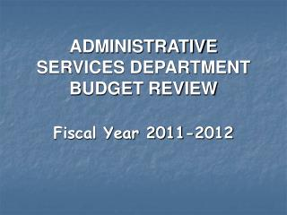 ADMINISTRATIVE SERVICES DEPARTMENT BUDGET REVIEW
