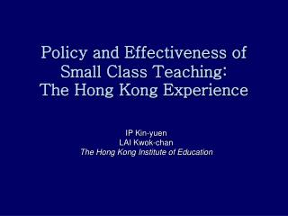 Policy and Effectiveness of Small Class Teaching: