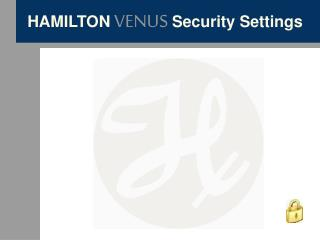 HAMILTON VENUS Security Settings
