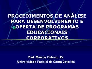 PROCEDIMENTOS DE ANÁLISE PARA DESENVOLVIMENTO E OFERTA DEPROGRAMAS EDUCACIONAIS CORPORATIVOS