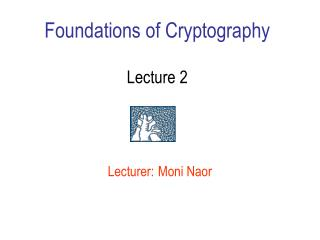 Foundations of Cryptography Lecture 2