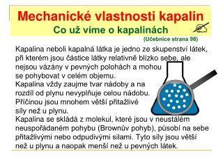 Mechanické vlastnosti kapalin Co už víme o kapalinách