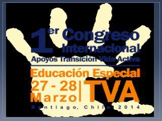 1º CONGRESO INTERNACIONAL APOYOS TRANSICIÓN VIDA ACTIVA