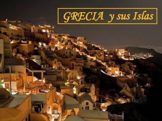 GRECIA  y sus Islas