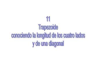 11 Trapezoide conociendo la longitud de los cuatro lados y de una diagonal