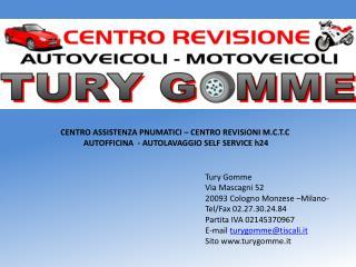 Tury Gomme Via Mascagni 52 20093 Cologno Monzese –Milano- Tel/Fax 02.27.30.24.84