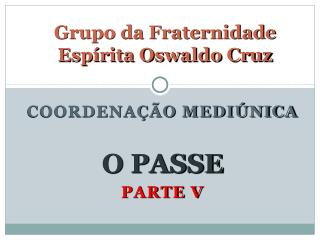 Grupo da Fraternidade Espírita Oswaldo Cruz
