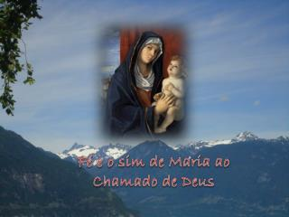 F� e o sim de Maria ao Chamado de Deus