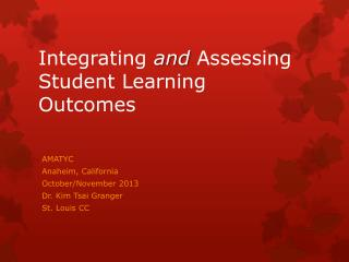 Integrating  and  Assessing Student Learning Outcomes