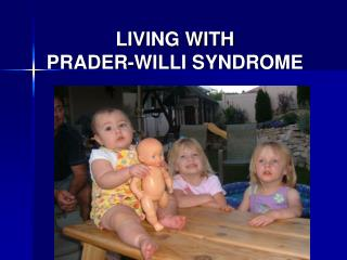 LIVING WITH  PRADER-WILLI SYNDROME